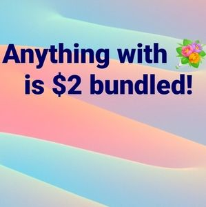 Anything with a 💐 is $2 with bundle purchase